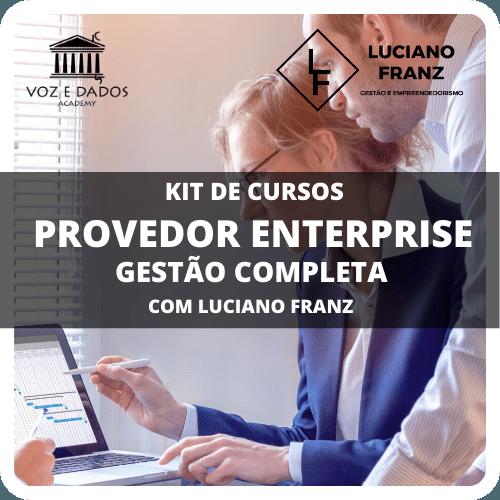 Provedor Entreprise Gestão Completa com Luciano Franz  - Voz e Dados