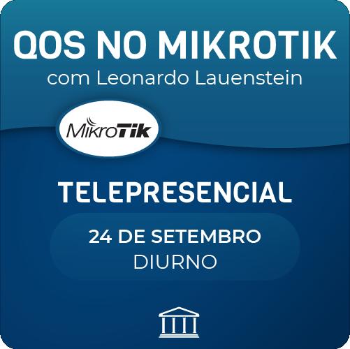 QoS no Mikrotik com Leonardo Lauenstein - Telepresencial  - Voz e Dados Academy
