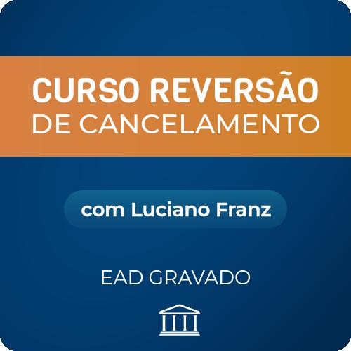 Reversão de Cancelamento com Luciano Franz - GRAVADO  - Voz e Dados Academy
