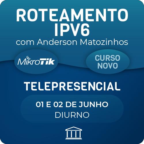 Roteamento IPV6 com Anderson Matozinhos - Telepresencial  - Voz e Dados