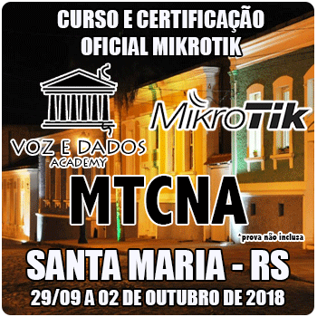 Santa Maria - RS - Curso e Certificação Oficial Mikrotik - MTCNA #1  - Voz e Dados