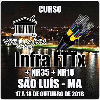 São Luis - MA - Curso Infra FTTx + NR35 + NR10  - Voz e Dados