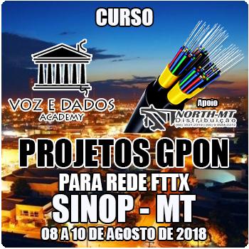 Sinop - MT - Projetos GPON para Redes FTTx  - Voz e Dados