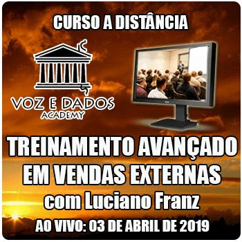 Treinamento Avançado em Vendas Externas - Ao Vivo 03/04/2019  - Voz e Dados