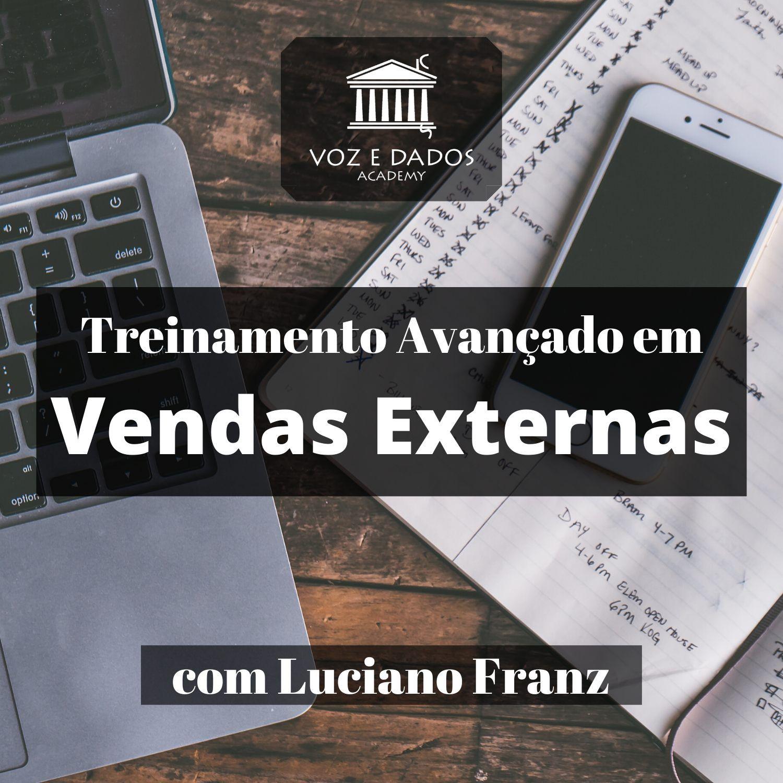 Treinamento Avançado em Vendas Externas - com Luciano Franz  - Voz e Dados