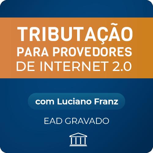 Tributação para Provedores 2.0  com Luciano Franz - GRAVADO  - Voz e Dados Academy