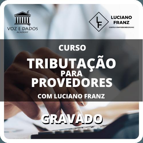Tributação para Provedores - com Luciano Franz - Gravado  - Voz e Dados