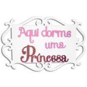 PAINEL AQUI DORME UMA PRINCESA