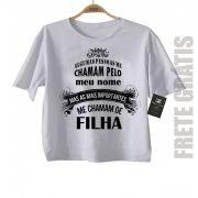 Camiseta  Me chamam de Filha - white