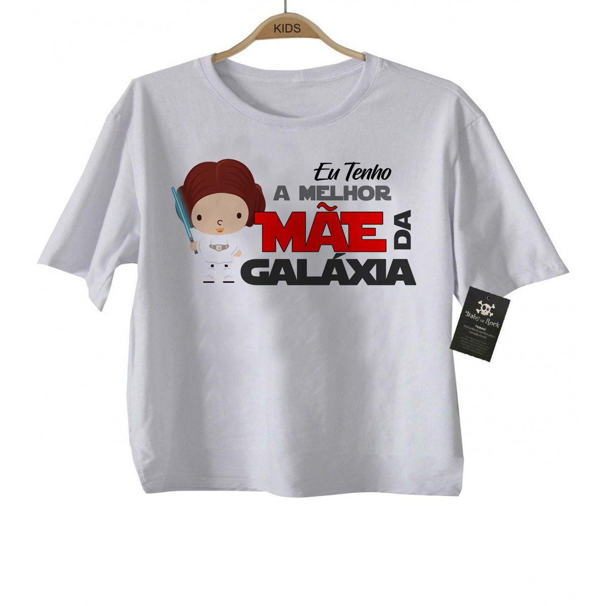 Camiseta  Infantil - Eu tenho A MELHOR MÃE da Galáxia - White   - Baby Monster S/A
