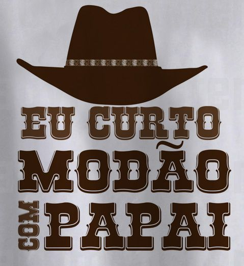 Camiseta Sertanejo Curto Modão com o Papai - White  - Baby Monster S/A