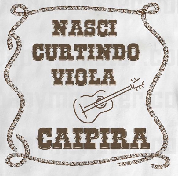 Camiseta Sertanejo Nasci Curtindo Viola - White  - Baby Monster S/A