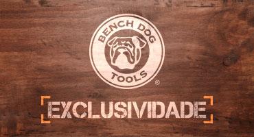 Equipe sua Marcenaria com a Bench Dog!