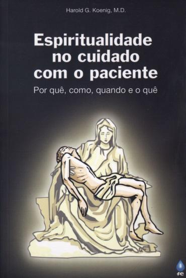 Livro: Espiritualidade no Cuidado Com o Paciente  - Loja AMESP