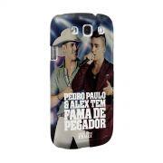Capa para Samsung Galaxy S3 Pedro Paulo & Alex Fama de Pegador