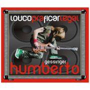 Compacto Humberto Gessinger Louco pra Ficar Legal