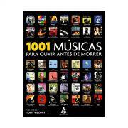 Livro 1001 Músicas Para Ouvir Antes de Morrer