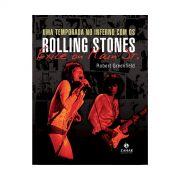 Livro Uma Temporada No Inferno Com Os Rolling Stones