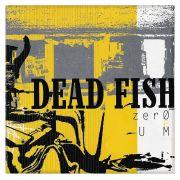 LP Dead Fish Zero e Um