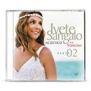 CD Ivete Sangalo Acústico em Trancoso Parte 2