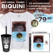 Pré-Venda Combo Biquini Cavadão CD As Voltas Que o Mundo Dá AUTOGRAFADO + Blusa Feminina + Copo