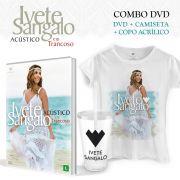 Combo DVD Ivete Sangalo Acústico em Trancoso + Camiseta + Copo