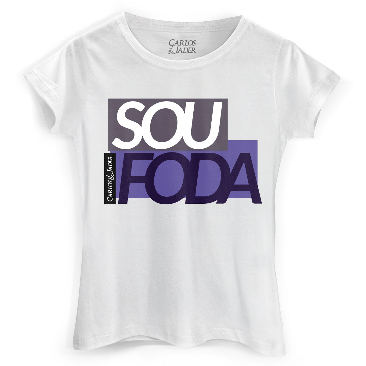 Camiseta Feminina Carlos e Jader Sou Foda