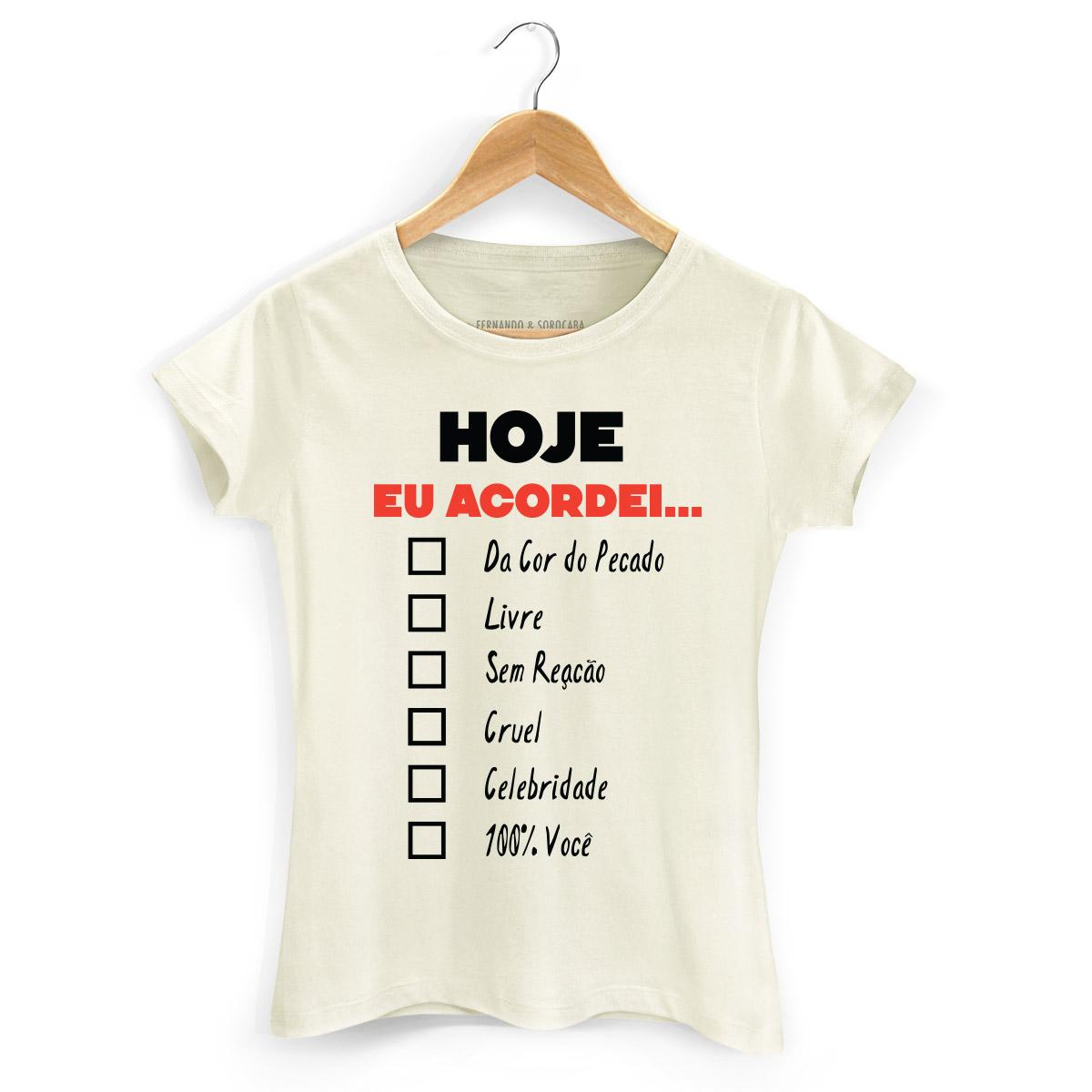 Camiseta Feminina Fernando & Sorocaba Hoje eu Acordei
