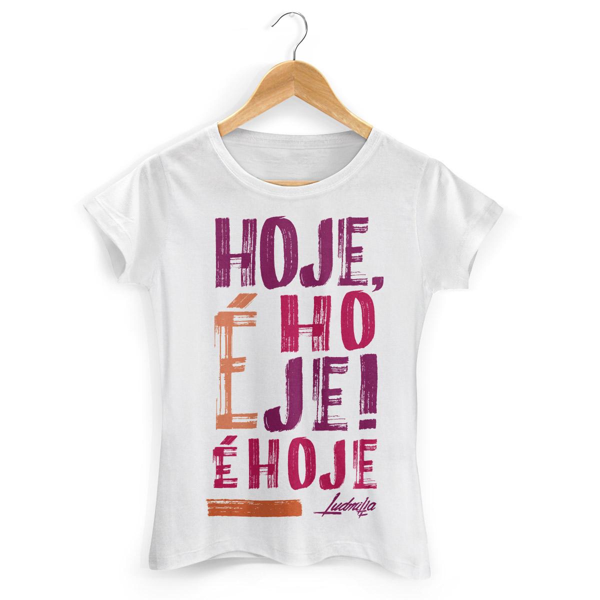 Camiseta Feminina Ludmilla É Hoje