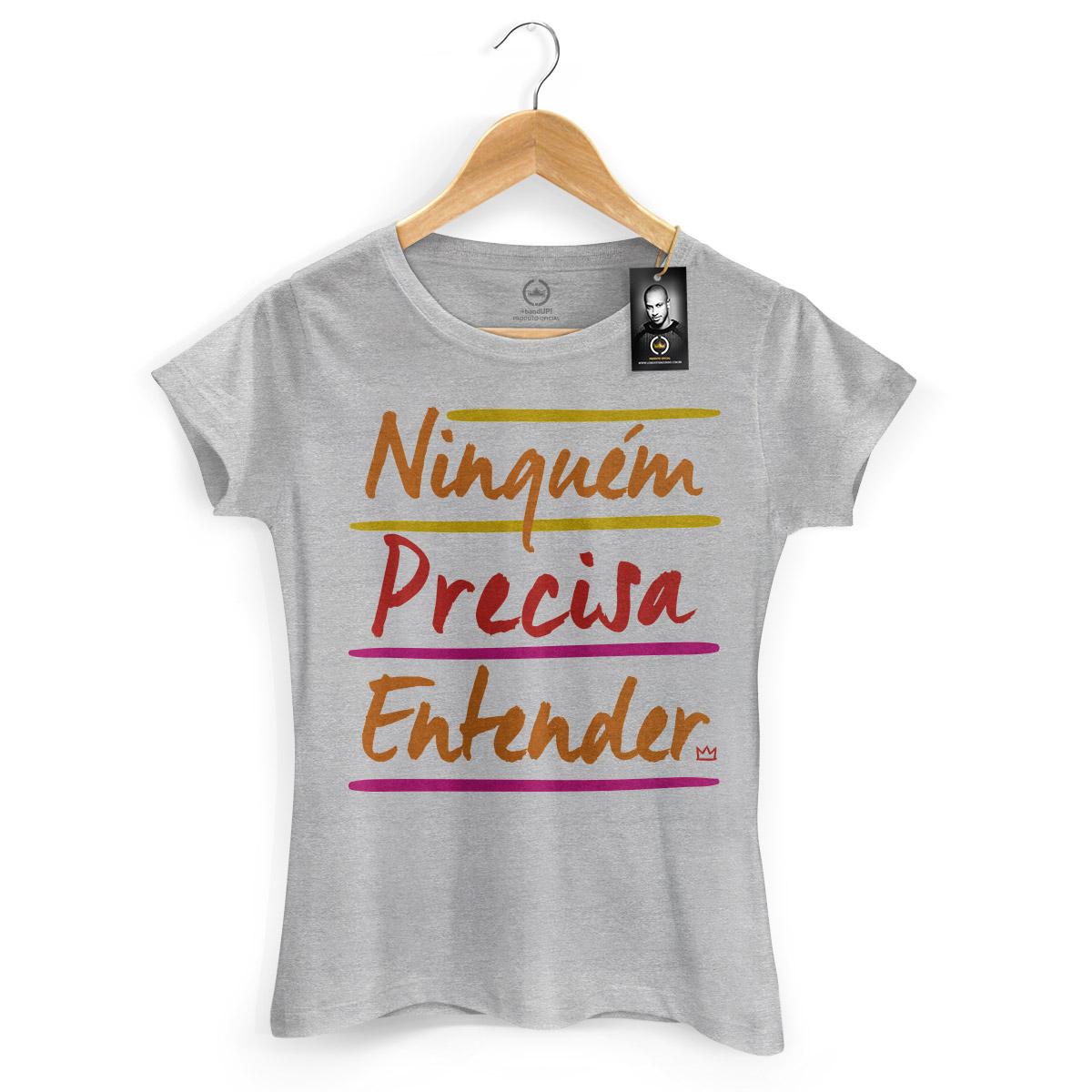 Camiseta Feminina Thiaguinho Ninguém Precisa Entender