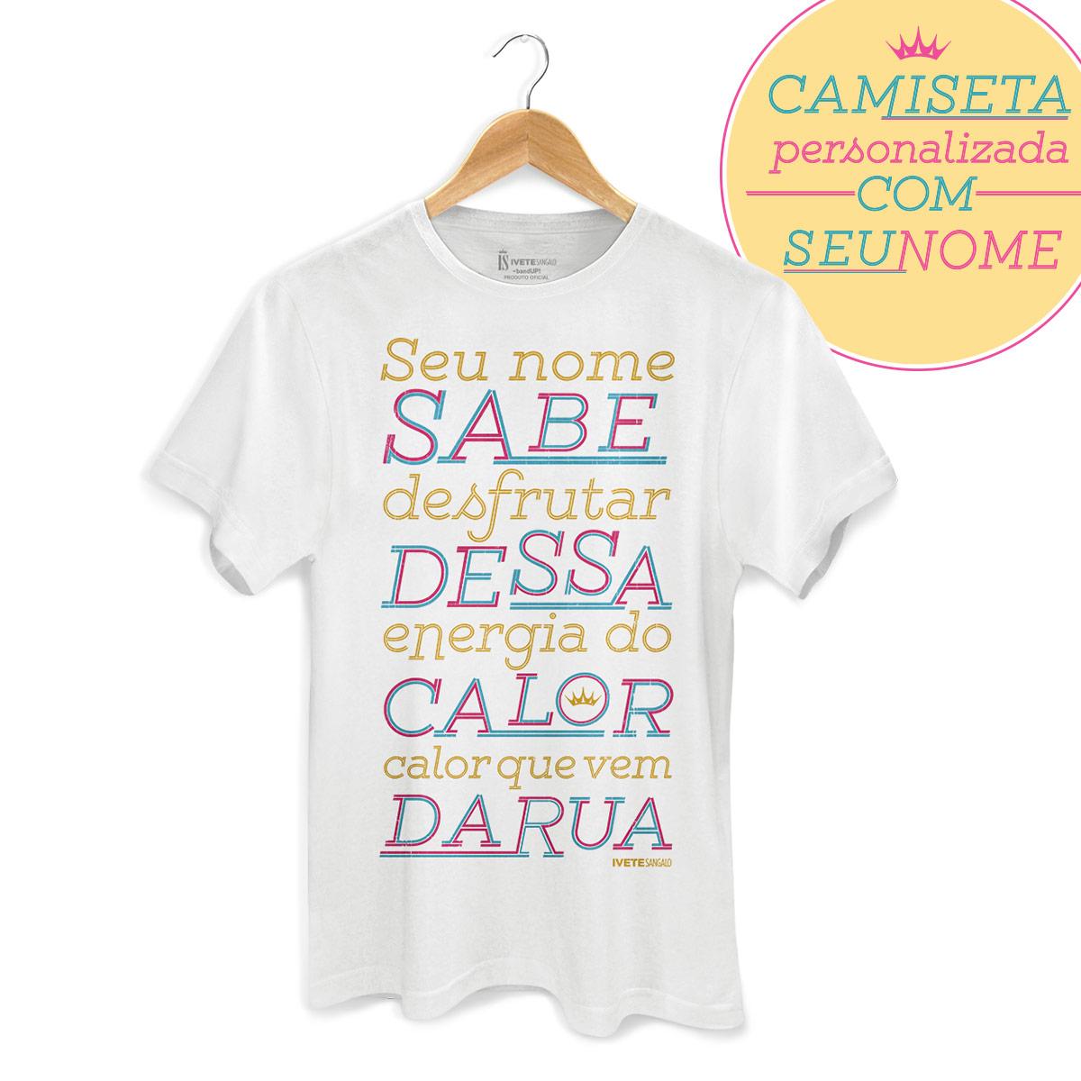 Camiseta Masculina Ivete Sangalo Calor Que Vem da Rua Personalizada