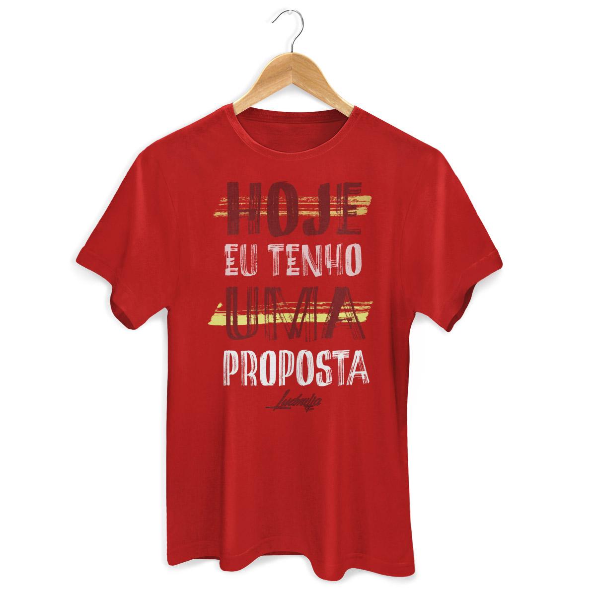 Camiseta Masculina Ludmilla Hoje Eu Tenho Uma Proposta