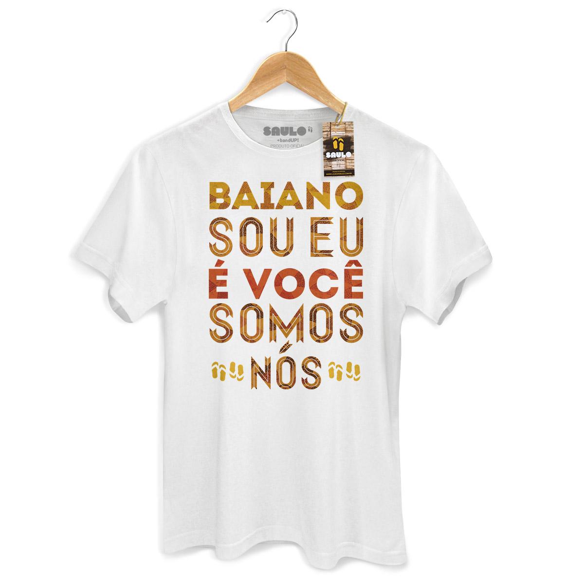 Camiseta Masculina Saulo Baiano Sou Eu, É Você, Somos Nós