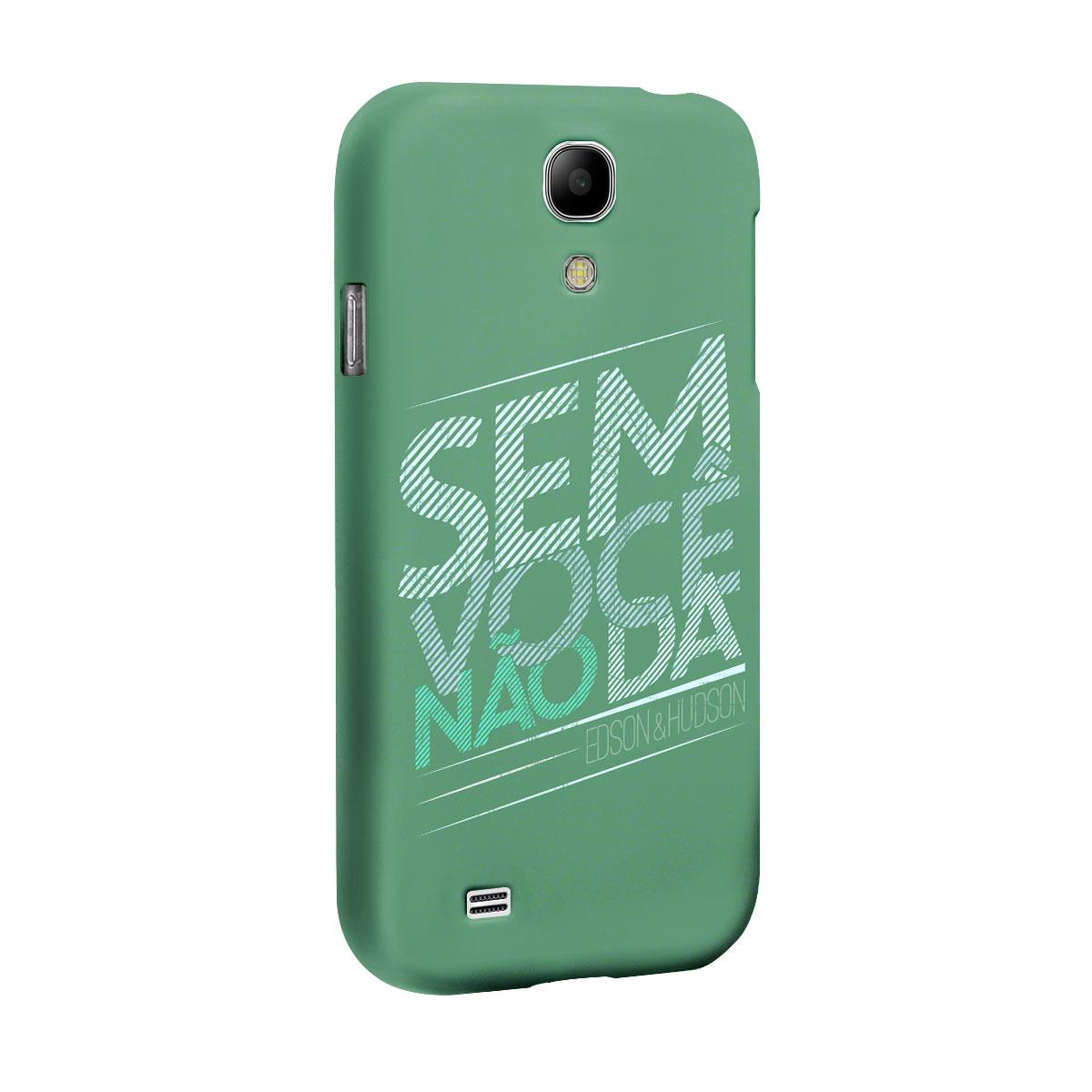 Capa para Samsung Galaxy S4 Edson & Hudson Sem Você Não Dá