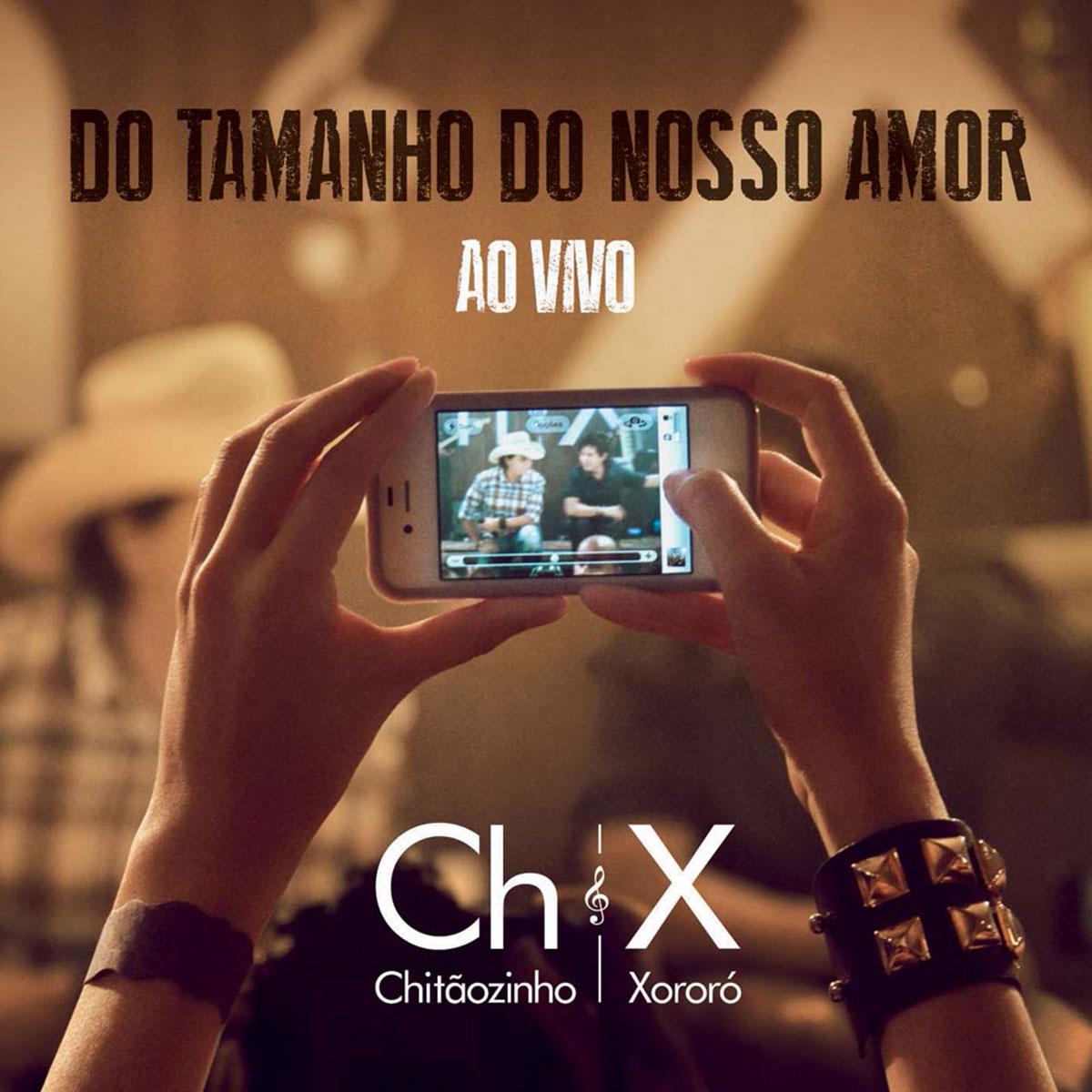 CD Chitãozinho & Xororó Do Tamanho do Nosso Amor Ao Vivo