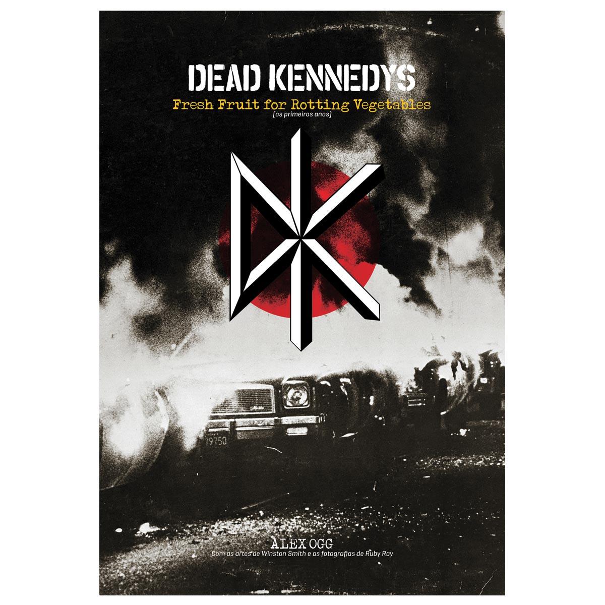 Livro Dead Kennedys Os Primeiros Anos - Brochura