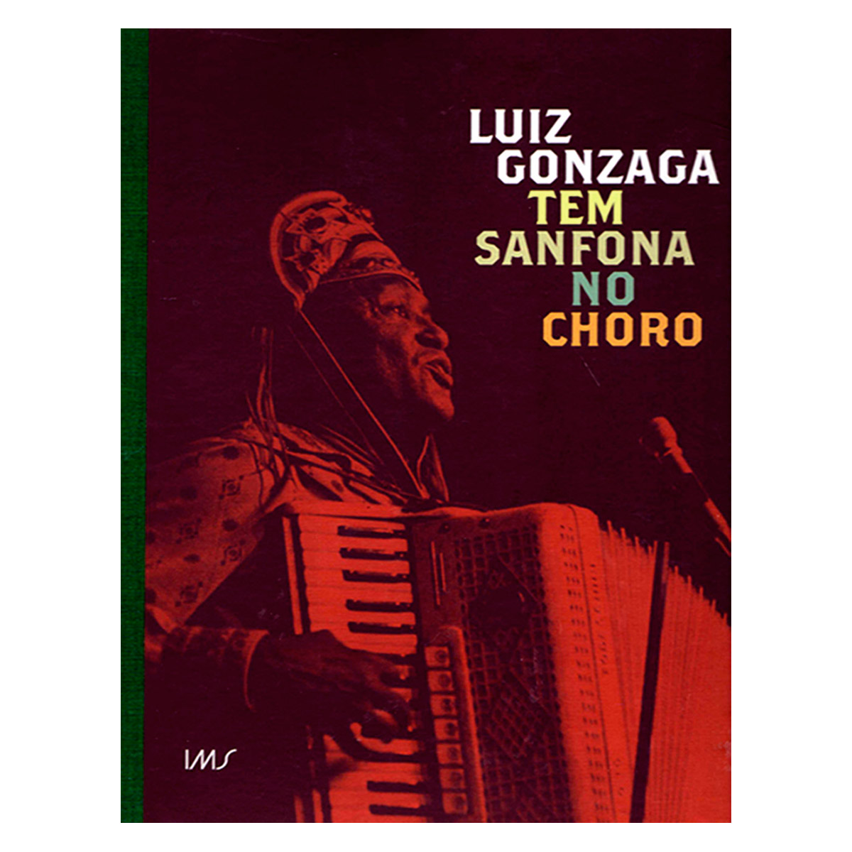 Livro Luiz Gonzaga Tem Sanfona no Choro - Inclui CD