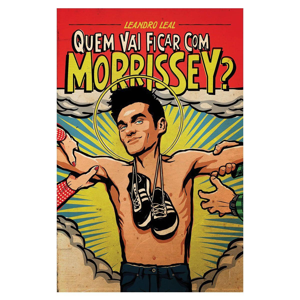 Livro Quem Vai Ficar Com Morrissey?