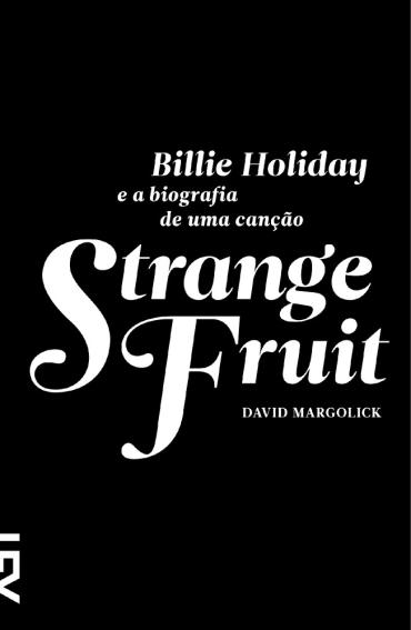 Livro Strange Fruit - Billie Holiday e a Biografia de Uma Canção