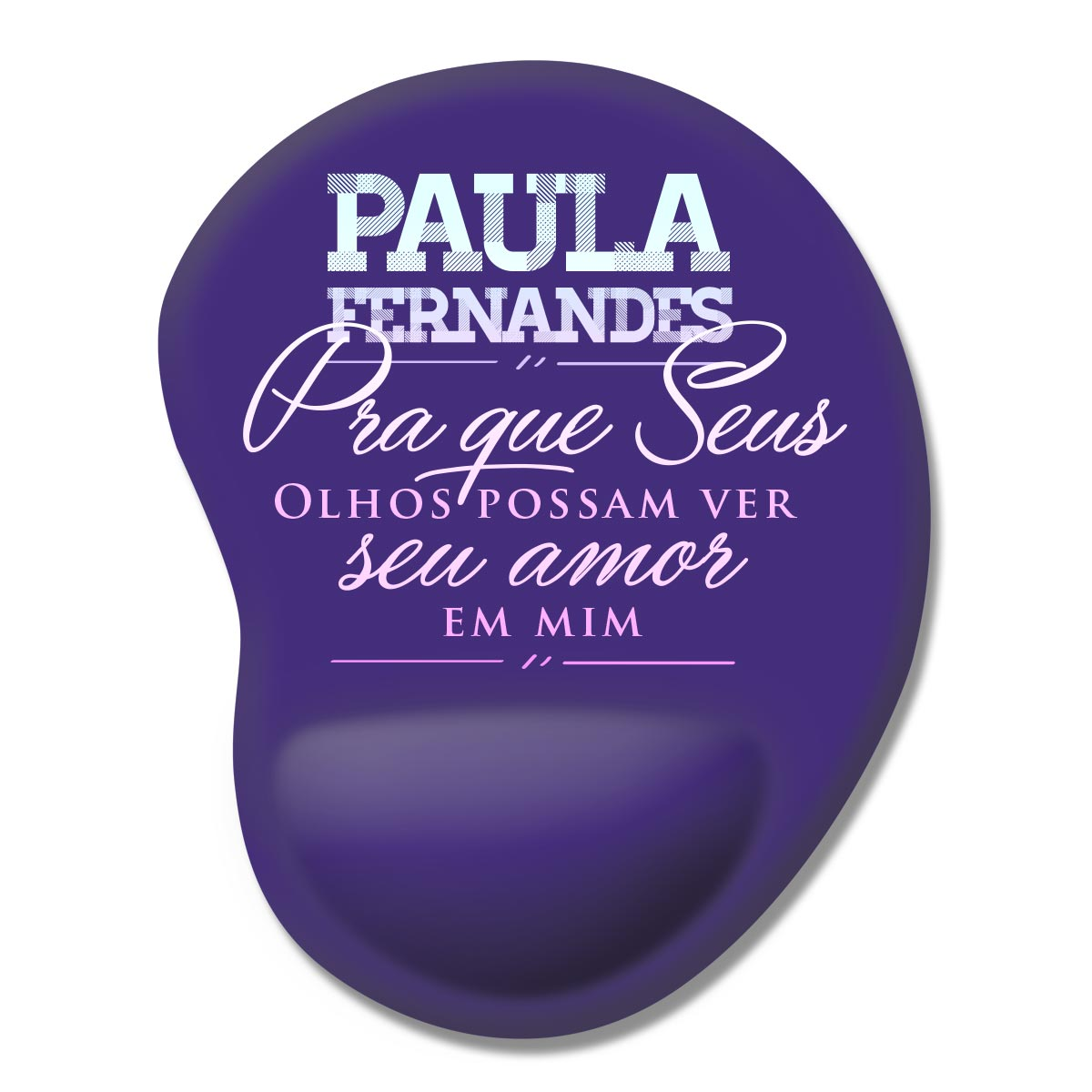 Mousepad Paula Fernandes Pra Que Seus Olhos Possam Ver
