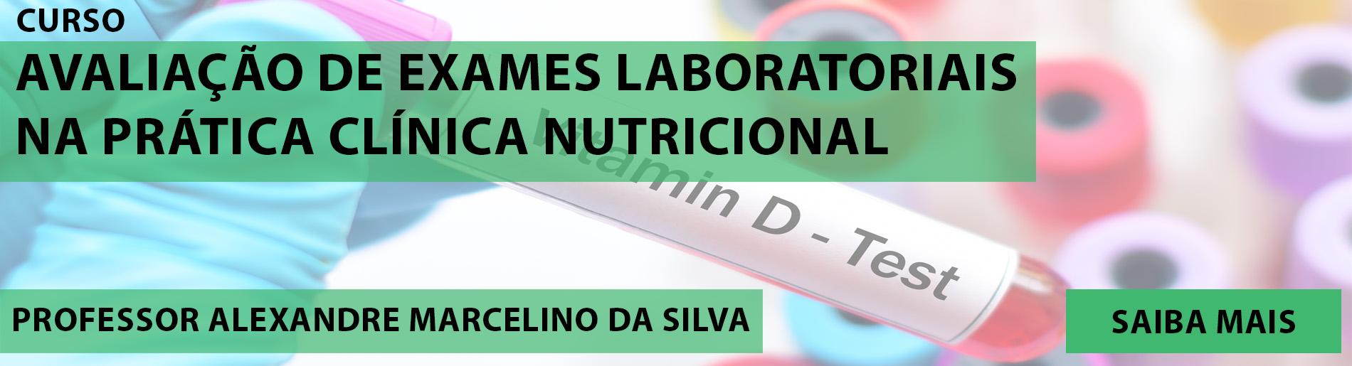 Avaliacao de exames laboratoriais na pratica clínica nutricional