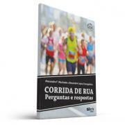 Corrida de rua: perguntas e respostas (Alexandre Lopes Evangelista , Alexandre Fernandes Machado)