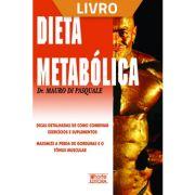 Dieta metabólica: a dieta revolucionária que acaba com os mitos sobre carboidratos e gorduras (Livro)