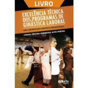 Excelência técnica dos programas de ginástica laboral: uma abordagem didático-pedagógica (Livro)