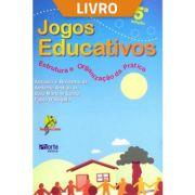 Jogos educativos: estrutura e organização da prática (Livro)