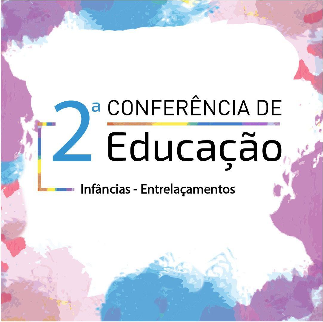 2ª Conferência de Educação - Infâncias: Entrelaçamentos  - Cursos distância e aulas online Instituto Phorte Educação.