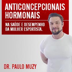 Anticoncepcionais Hormonais - Na saúde e desempenho da mulher esportista. (Paulo Muzy)  - Cursos distância e aulas online Instituto Phorte Educação.