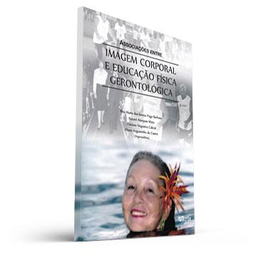 Associações entre imagem corporal e educação física gerontológica (Livro - Rita Puga, Nazaré Mota, Flaviane Cabral e Aliane Castro)  - Cursos distância e aulas online Instituto Phorte Educação.