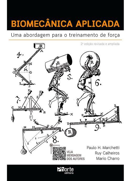 Biomecânica aplicada - uma abordagem para o treinamento de força (Paulo Marchetti, Mário Charro e Ruy Calheiros)  - Cursos distância e aulas online Instituto Phorte Educação.