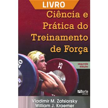 Ciência e prática do treinamento de força (Livro)  - Cursos distância e aulas online Instituto Phorte Educação.